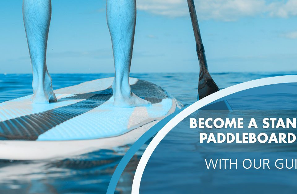guide to becoming a stand up paddleboard pro